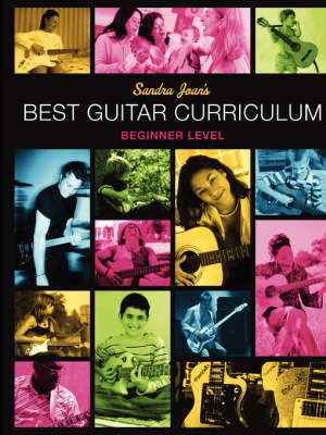 Sandra Joan's BEST GUITAR CURRICULUM Beginner Level W/CD by Sandra Tiwari