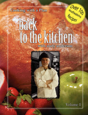 Cooking with a Plan Vol 1 Back to the Kitchen by Andy Anderson