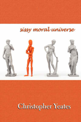 Sissy Moral Universe by Christopher Yeates