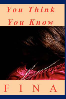You Think You Know by Fina