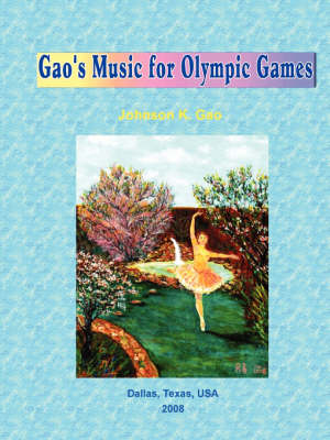 Gao's Music for Olympic Games by Johnson Gao