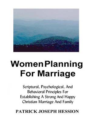 Women Planning for Marriage by Patrick J. Hession