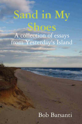 Sand in My Shoes by Bob Barsanti