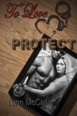 To Love & Protect by Lynn McCall