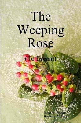 The Weeping Rose by Janet Foster, Barbara Foley