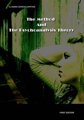 The Method and the Psychoanalysis Theory by Claudio Capitao