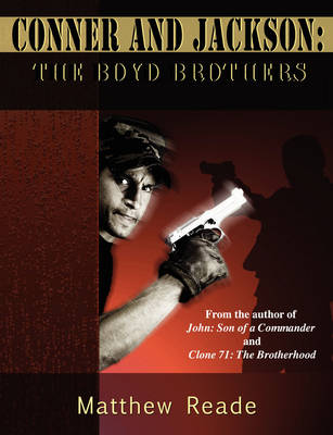 Conner and Jackson: The Boyd Brothers by Matthew Reade
