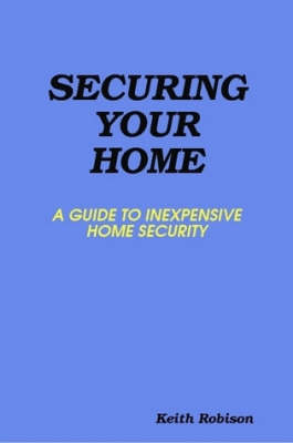 Securing Your Home by Keith Robison