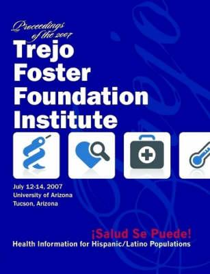 Salud, Se Puede: Proceedings of the 2007 Trejo Foster Foundation Institute by Ninfa Trejo