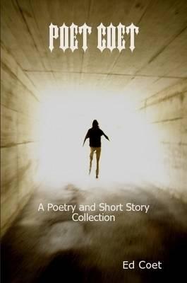 Poet Coet by Ed Coet