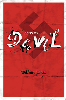 Chasing the Devil by William James