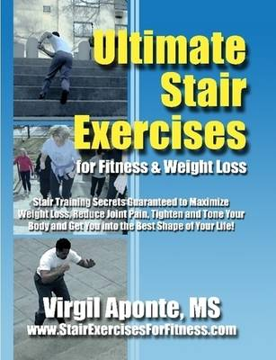 Ultimate Stair Exercises For Fitness & Weight Loss by Virgil Aponte