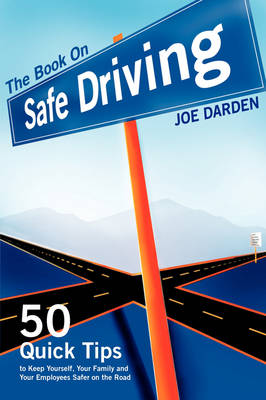 The Book On Safe Driving by Joe Darden