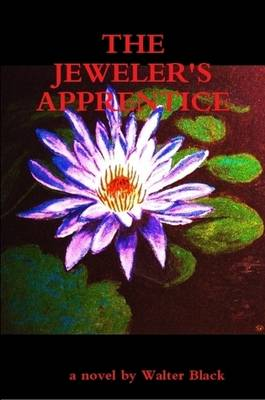 THE Jeweler's Apprentice by Walter Black
