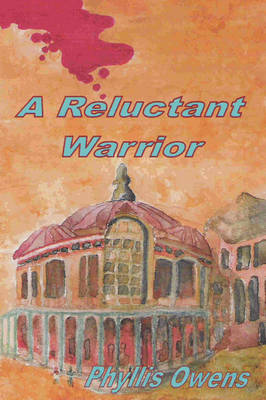 A Reluctant Warrior by Phyllis Owens