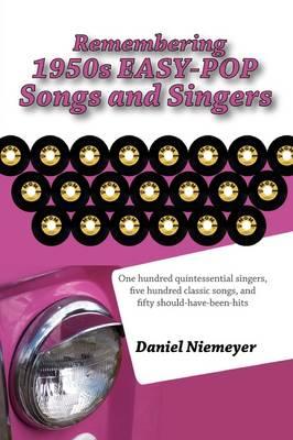 Remembering 1950s EASY-POP Songs and Singers by Daniel Niemeyer
