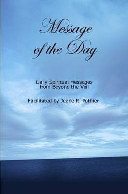 Message of the Day by Jeane Pothier