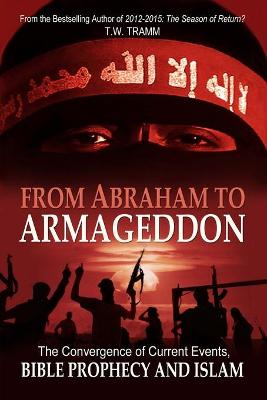 From Abraham to Armageddon by T.W. Tramm