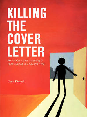 Killing the Cover Letter by Gene Kincaid