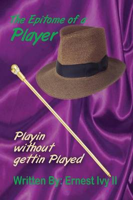 The Epitome Of A Player by Ernest Ivy II