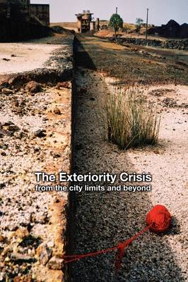 The Exteriority Crisis: from the City Limits and Beyond by Eric W. Bragg, Eugenio Castro, Bruno Jacobs