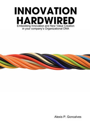 Innovation Hardwired by Alexis Goncalves