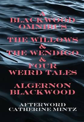 A Blackwood Omnibus by Algernon Blackwood