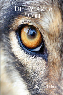 The Eyes of a Wolf by Heather McNeil