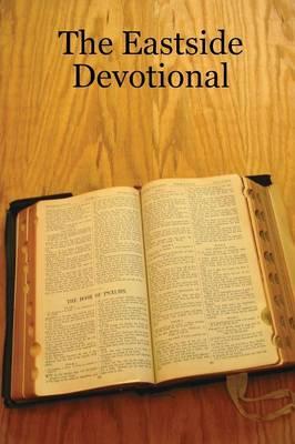 The Eastside Devotional by John C. Hendershot