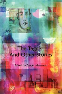 The Tagger and Other Stories by Wapshott Press