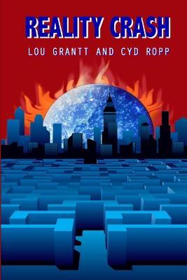 Reality Crash by Cyd Ropp, Lou Grantt