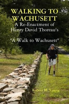 Walking to Wachusett by Robert M. Young