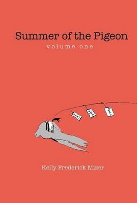 Summer of the Pigeon by Caroline's Wish Kelly Frederick Mizer