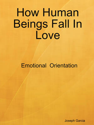How Human Beings Fall In Love by Joseph Garcia