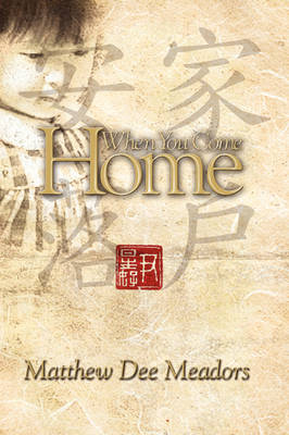 When You Come Home by Matthew Meadors