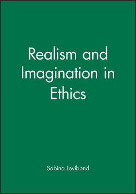 Realism and Imagination in Ethics by Sabina Lovibond