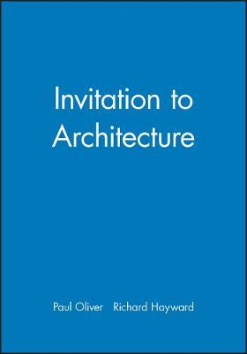 Architecture An Invitation by Paul Oliver, Richard Hayward