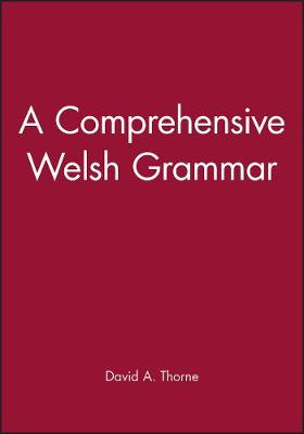A Comprehensive Welsh Grammar by David A. Thorne