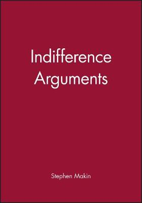 Indifference Arguments by Stephen Makin