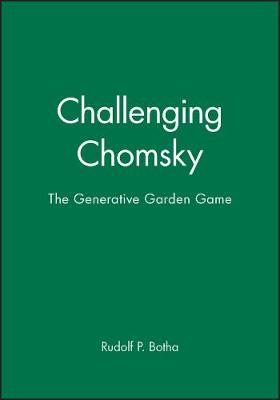 Challenging Chomsky The Generative Garden Game by Rudolf P. Botha