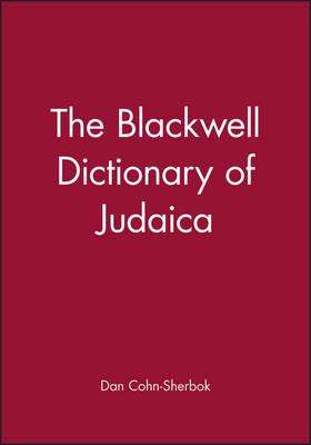 The Blackwell Dictionary of Judaica by Dan Cohn-Sherbok