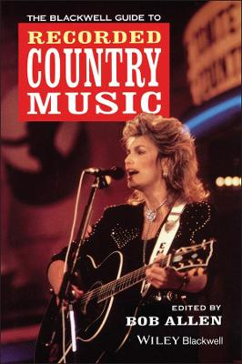 Blackwell Guide to Recorded Country Music by Bob Allen