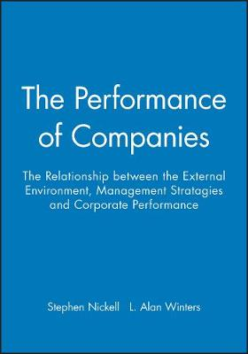 The Performance of Companies by Stephen Nickell, L. Alan Winters
