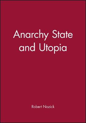 Anarchy State and Utopia by Robert Nozick
