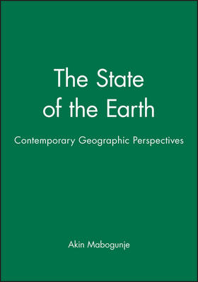 The State of the Earth Contemporary Geographic Perspectives by Akin Mabogunje