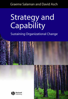 Strategy and Capability Sustaining Organizational Change by Graeme Salaman, David Asch