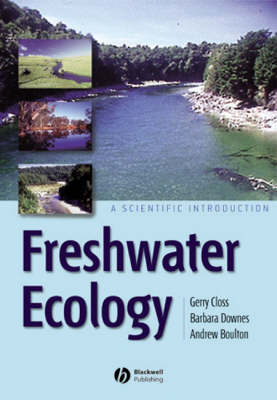 Freshwater Ecology A Scientific Introduction by Gerry Closs, Dr Barbara (University of Melbourne Australia) Downes, Andrew Boulton