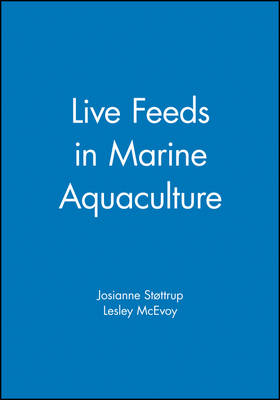 Live Feeds in Marine Aquaculture by Josianne G. Stottrup