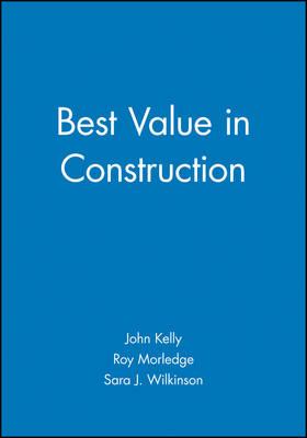 Best Value in Construction by John Kelly