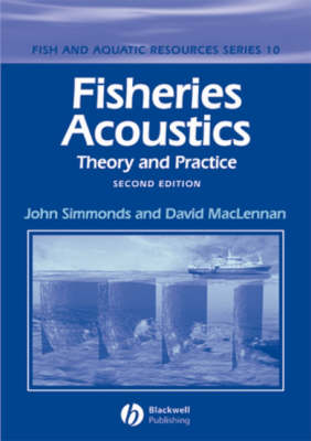 Fisheries Acoustics Theory and Practice by John Simmonds, David N. MacLennan